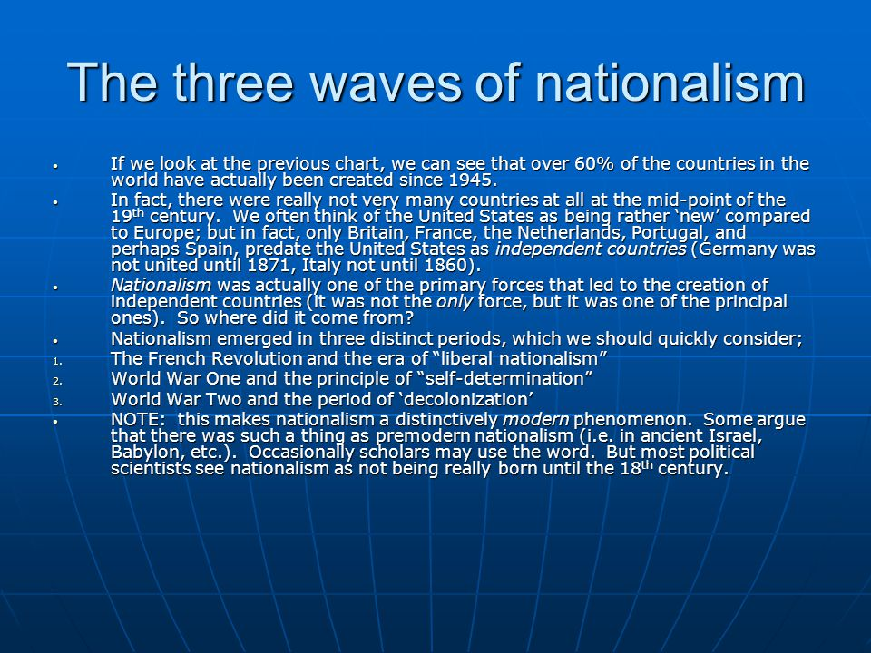 The three waves of nationalism If we look at the previous chart, we can see that over 60% of the countries in the world have actually been created sin