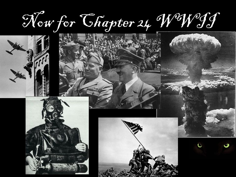 Now for Chapter 24 WWII
