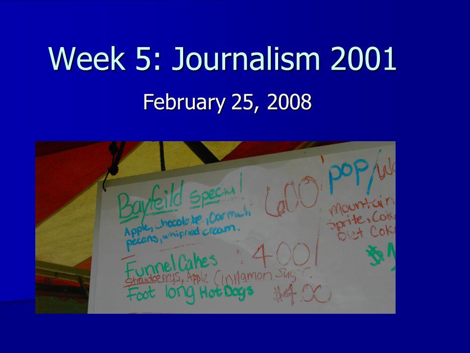 Week 5: Journalism 2001 February 25, 2008