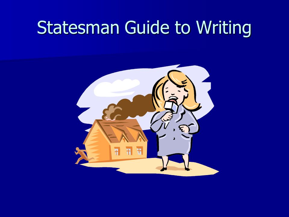 Statesman Guide to Writing