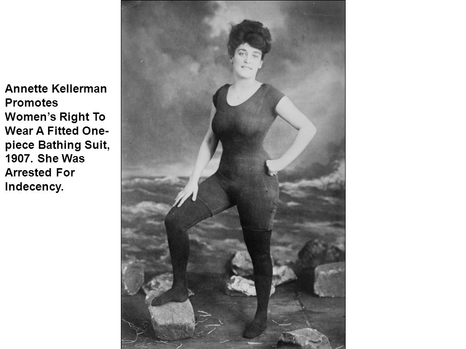 Annette Kellerman Promotes Women's Right To Wear A Fitted One- piece Bathing Suit, 1907.