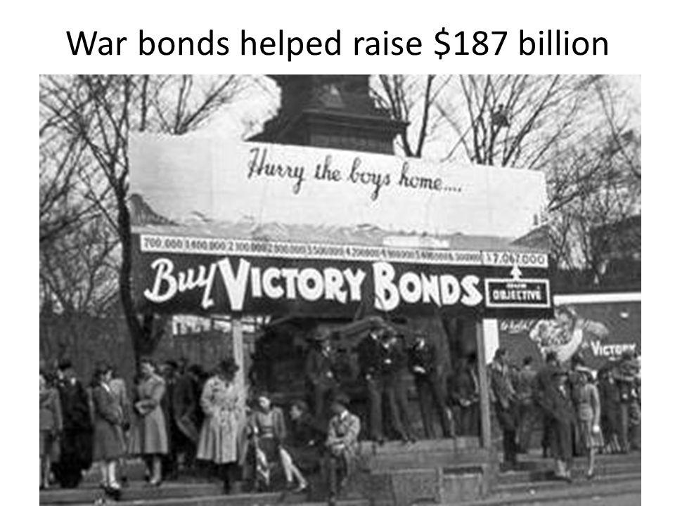 War bonds helped raise $187 billion