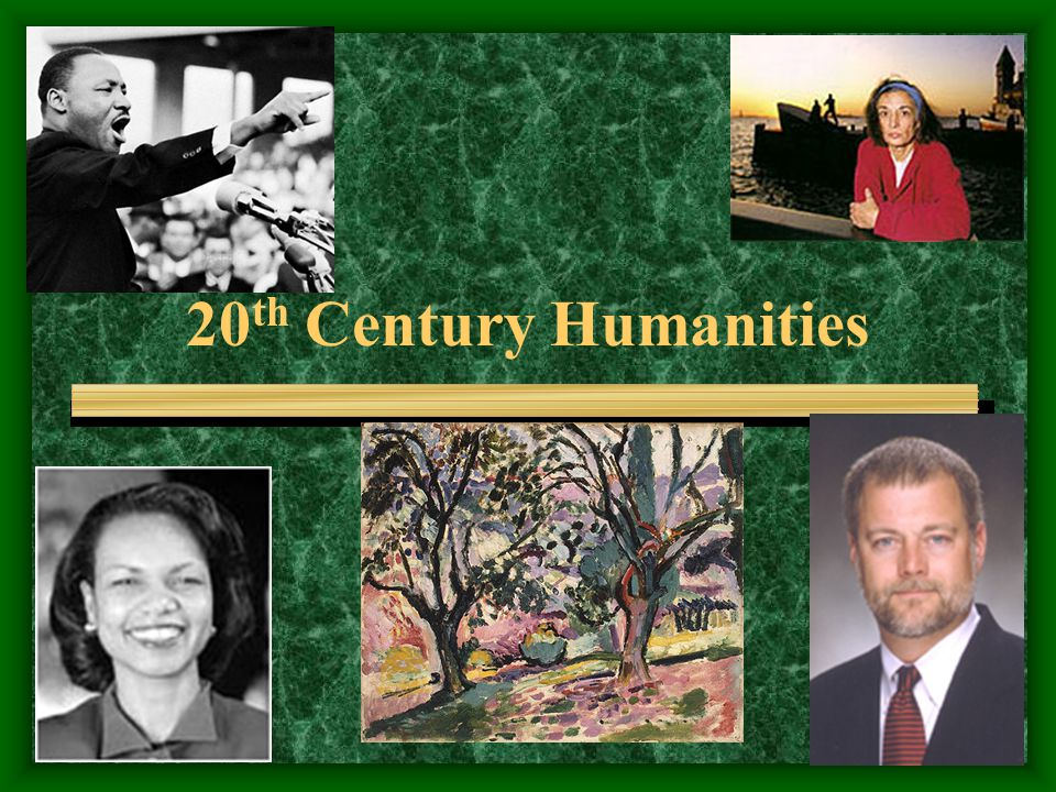 20 th Century Humanities