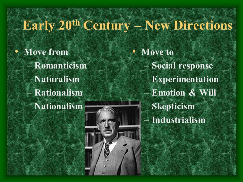 Early 20 th Century Freud, Jung, Adler Cezanne Pound, Joyce Plank, Einstein Bergson, Whitehead Mott, Barth Picasso, Braque,Duchamp Kavka, Camus Sullivan, Wright
