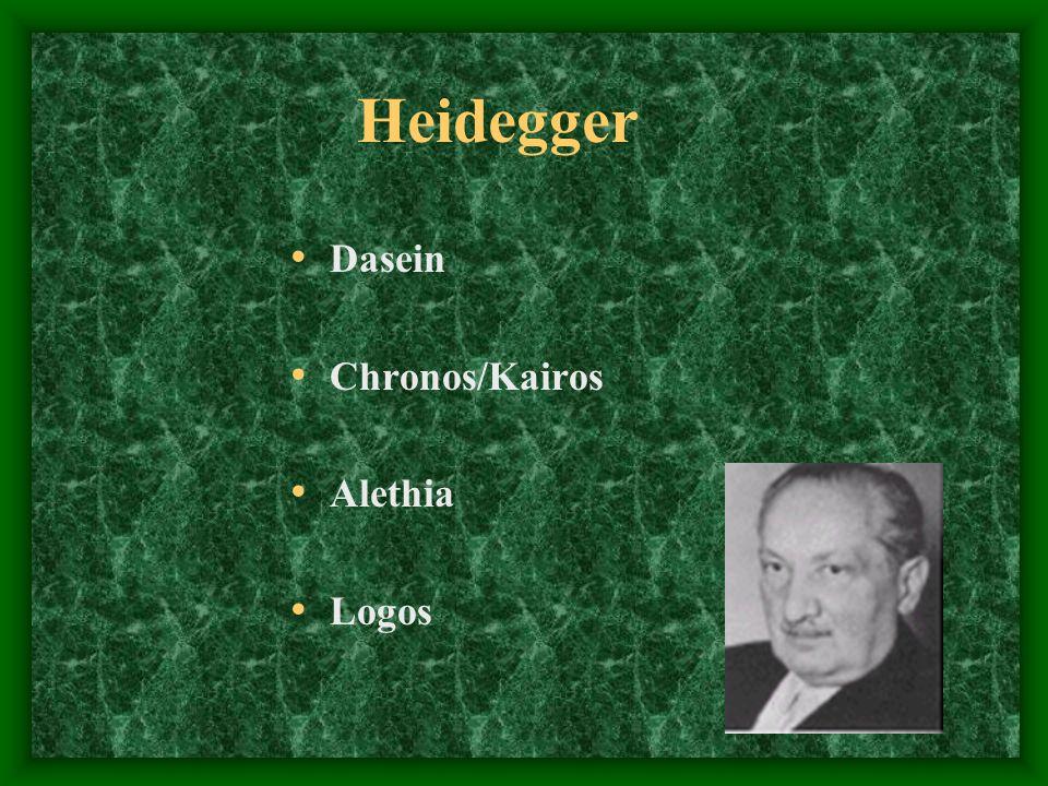 Heidegger Dasein Chronos/Kairos Alethia Logos