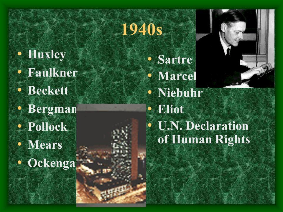 1940s Huxley Faulkner Beckett Bergman Pollock Mears Ockenga Sartre Marcel Niebuhr Eliot U.N.