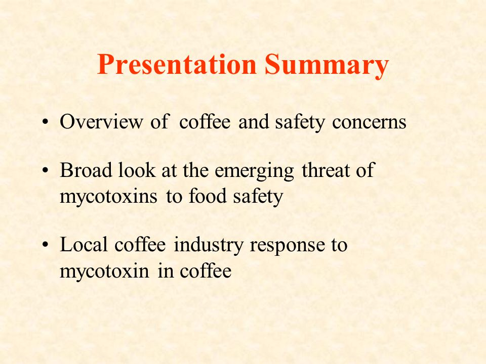 Findings of Local Industry Levels of OTA encountered in Jamaican coffee 1- 5.2 ppb Most of the local coffee tested have levels well below the 4 ppb limit