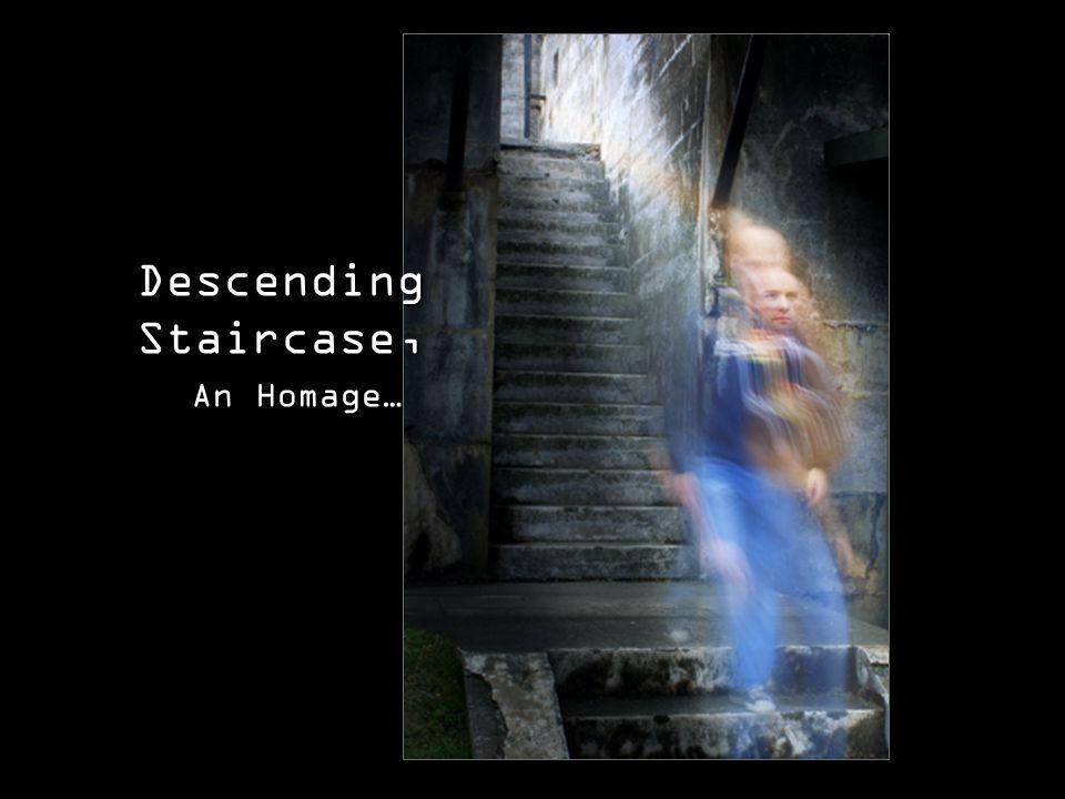 Teacher: Kenji Tachibana Digital Photography I. Descending Staircase, An Homage…