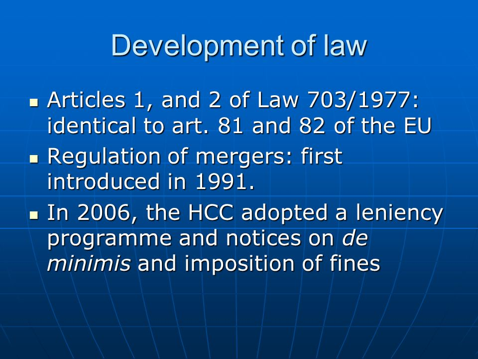 Development of law Articles 1, and 2 of Law 703/1977: identical to art.