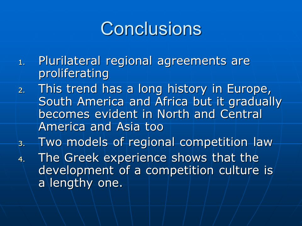 Conclusions 1. Plurilateral regional agreements are proliferating 2.