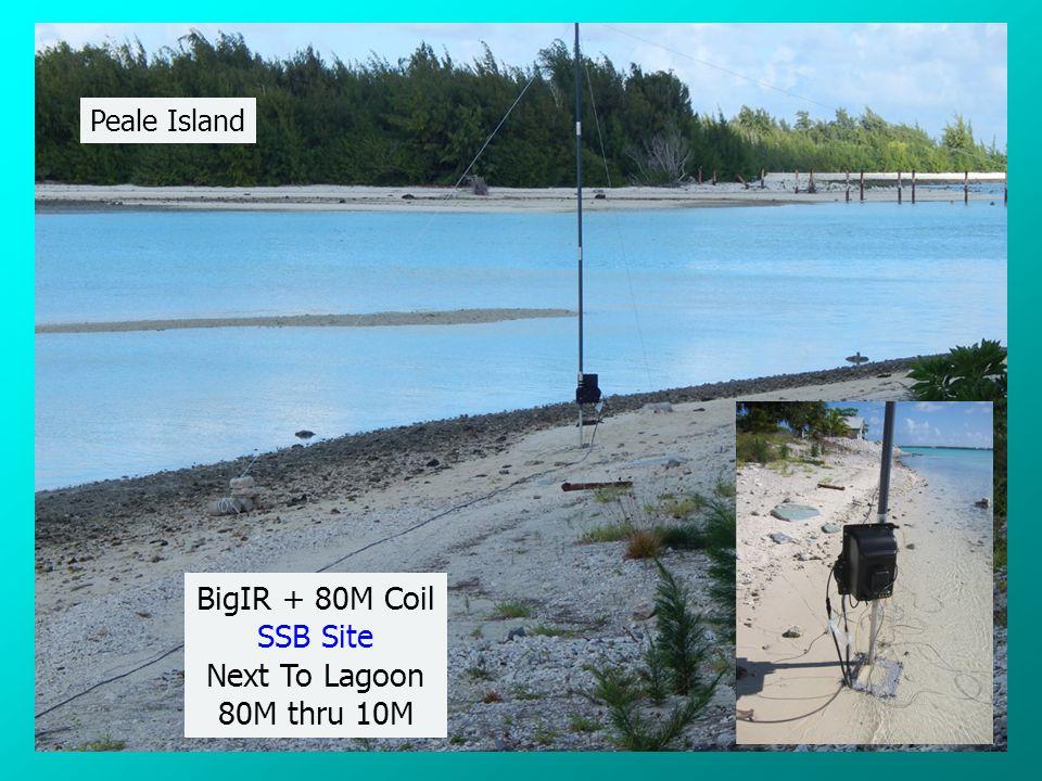 BigIR + 80M Coil SSB Site Next To Lagoon 80M thru 10M Peale Island
