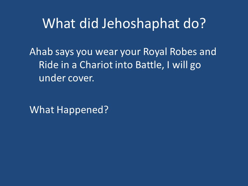 What did Jehoshaphat do.