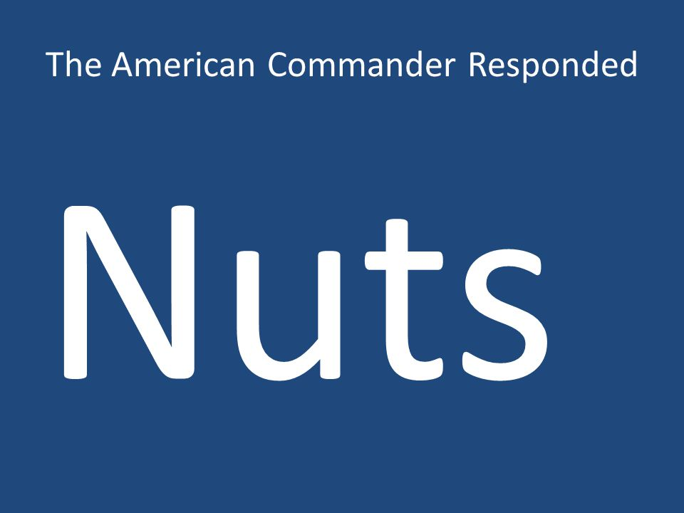 The American Commander Responded Nuts