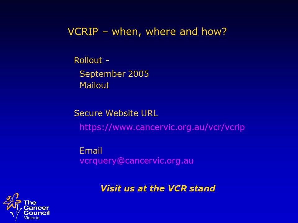 VCRIP – when, where and how.