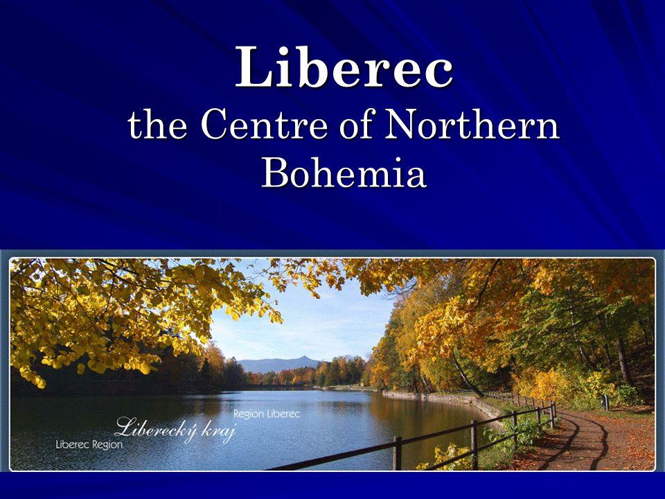 Liberec the Centre of Northern Bohemia