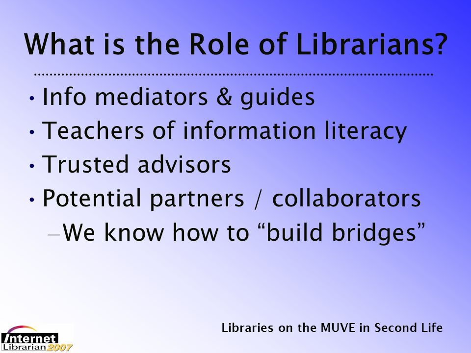 Libraries on the MUVE in Second Life Risks Perceived as: – Investing in a fad – Servicing people who are not your users – Wasting money & time – Just a game