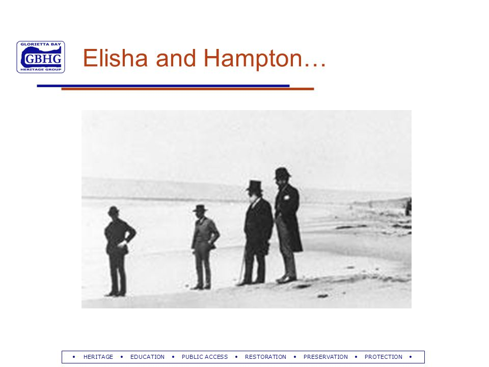 HERITAGE EDUCATION PUBLIC ACCESS RESTORATION PRESERVATION PROTECTION Elisha and Hampton…