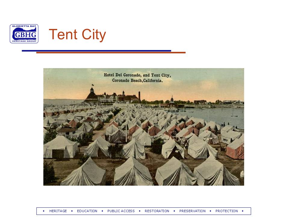 HERITAGE EDUCATION PUBLIC ACCESS RESTORATION PRESERVATION PROTECTION Tent City