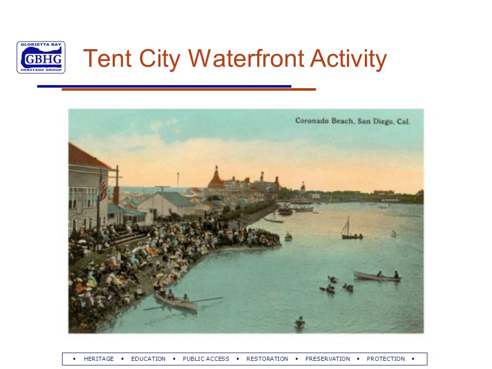 HERITAGE EDUCATION PUBLIC ACCESS RESTORATION PRESERVATION PROTECTION Tent City Waterfront Activity