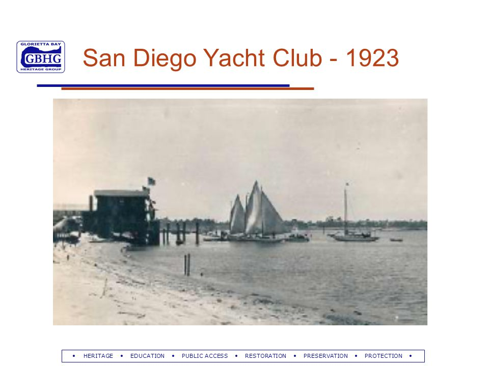 HERITAGE EDUCATION PUBLIC ACCESS RESTORATION PRESERVATION PROTECTION San Diego Yacht Club - 1923