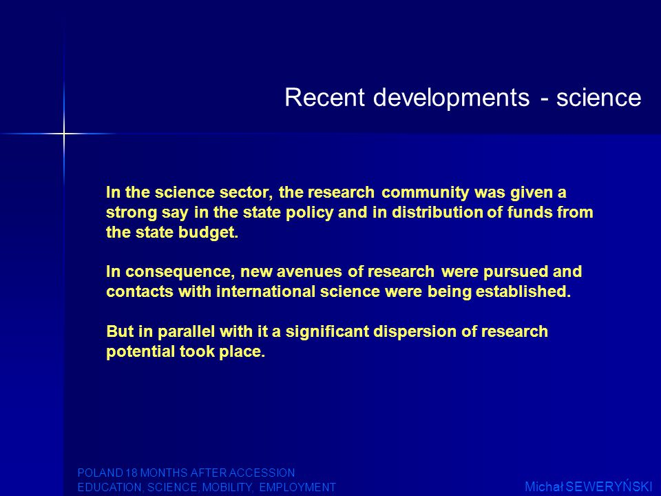 In the science sector, the research community was given a strong say in the state policy and in distribution of funds from the state budget.