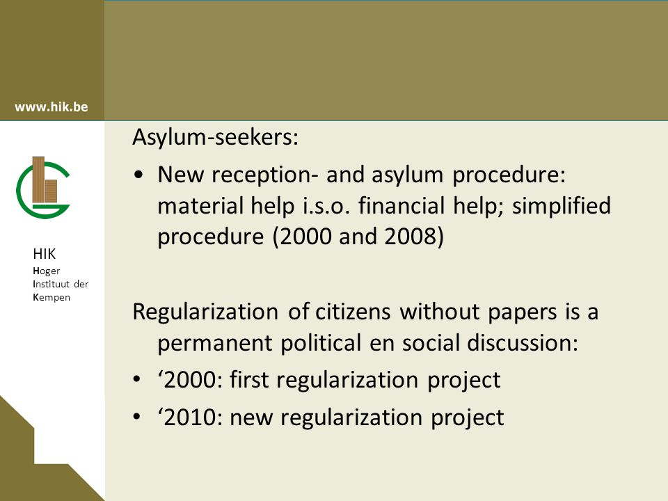 HIK Hoger Instituut der Kempen Asylum-seekers: New reception- and asylum procedure: material help i.s.o.