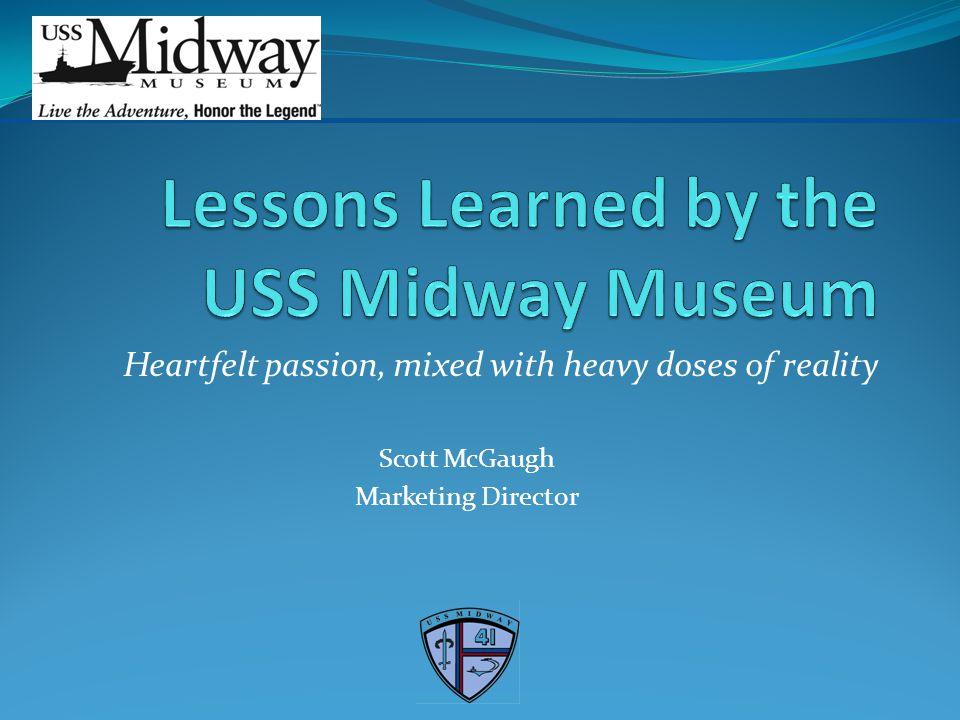 Heartfelt passion, mixed with heavy doses of reality Scott McGaugh Marketing Director