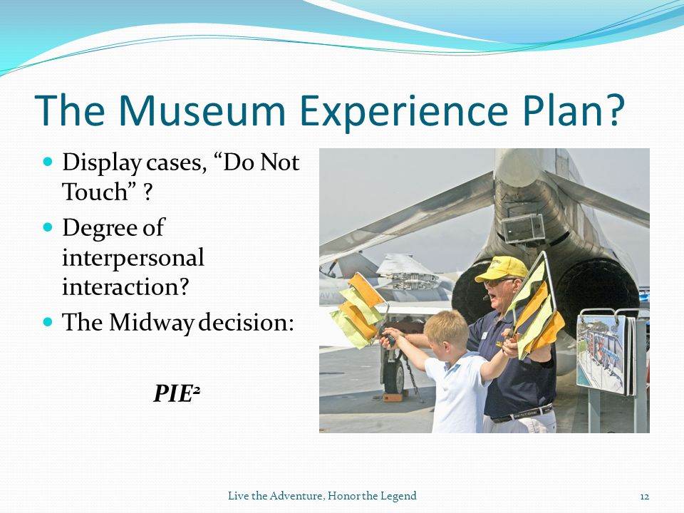 The Museum Experience Plan.Display cases, Do Not Touch .