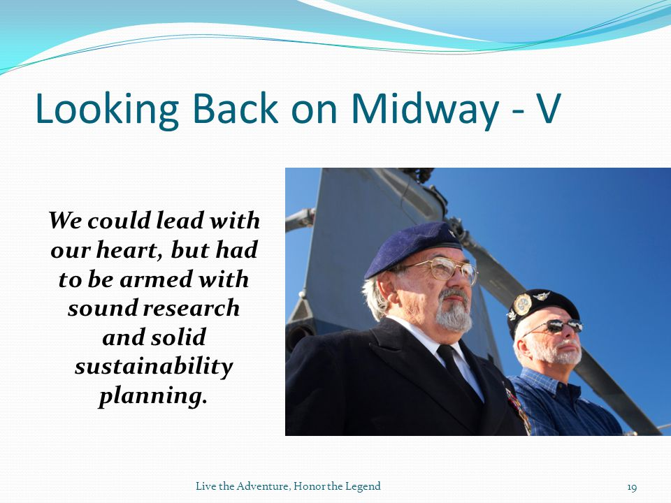 Looking Back on Midway - V We could lead with our heart, but had to be armed with sound research and solid sustainability planning.