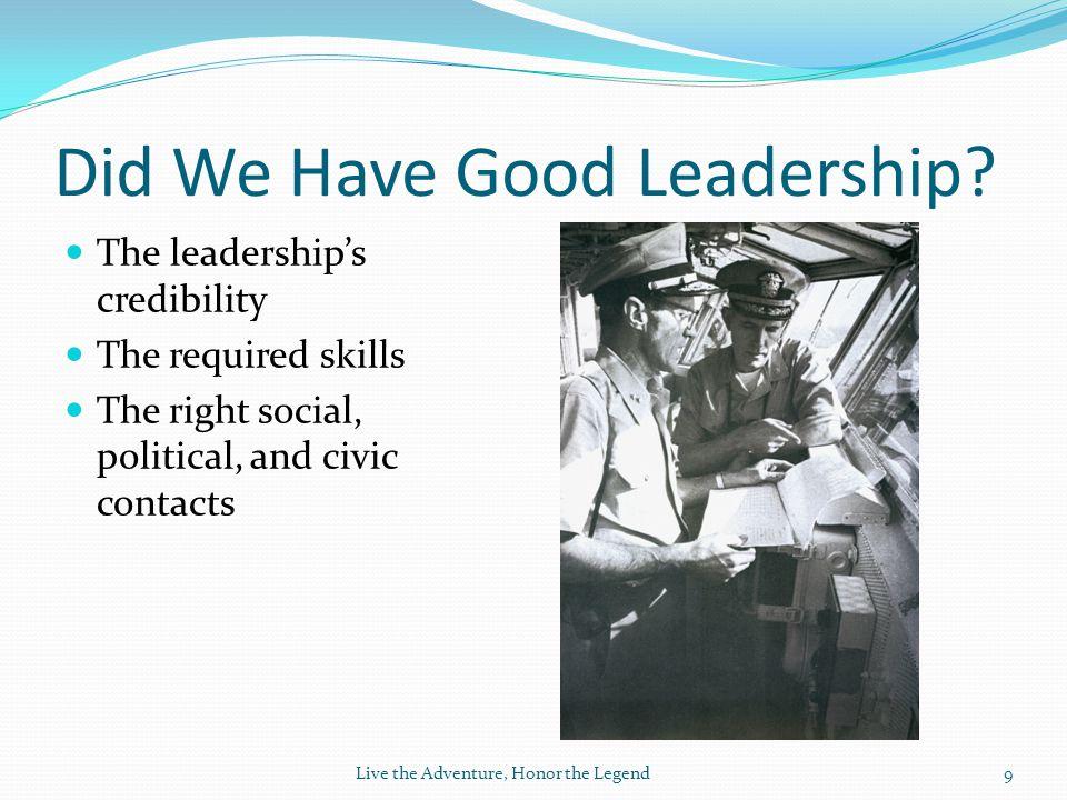 Did We Have Good Leadership.