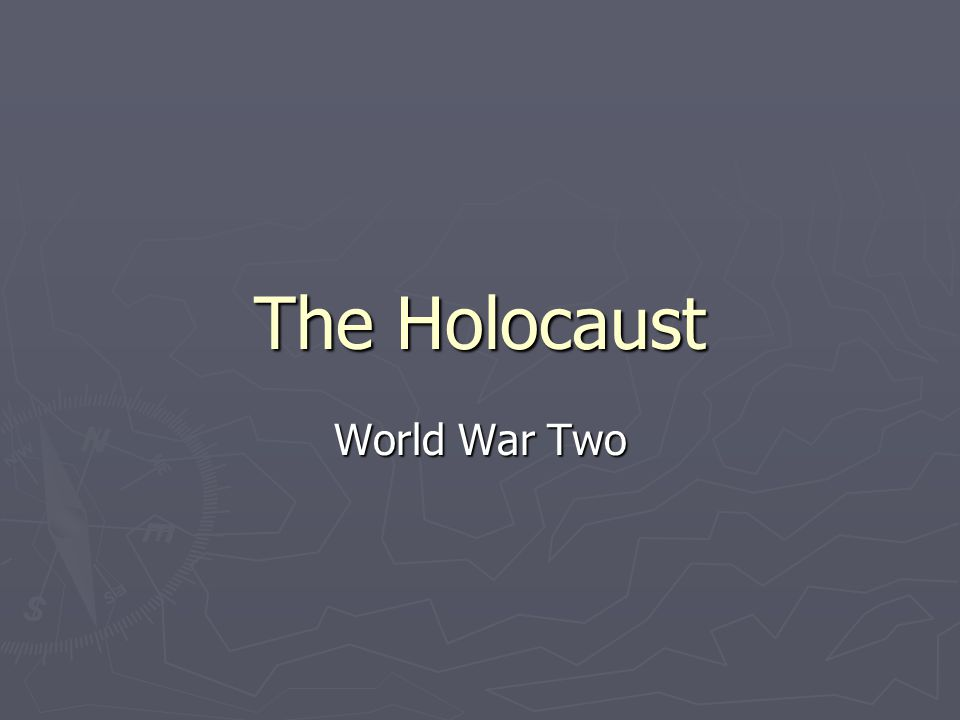 The Holocaust World War Two
