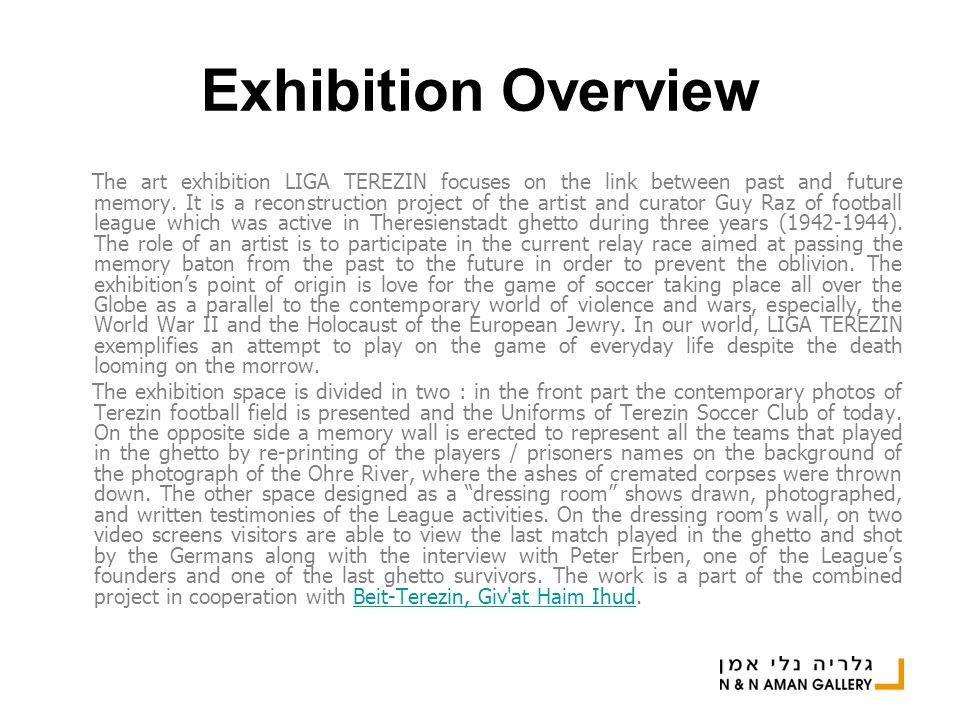 Exhibition Overview The art exhibition LIGA TEREZIN focuses on the link between past and future memory.