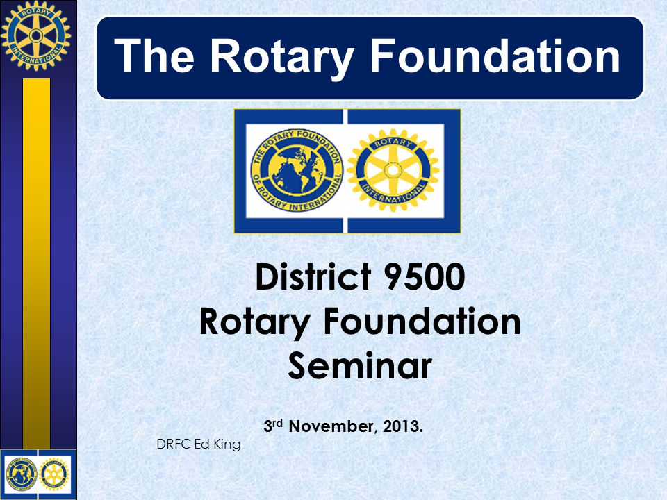 The Rotary Foundation The Foundation is a not-for-profit corporation supported solely by voluntary contributions from Rotarians and friends of the Foundation who share its vision of a better world.