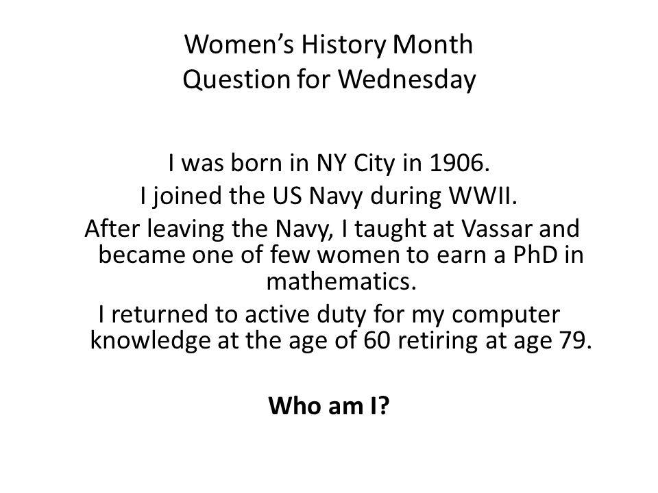 Women's History Month Question for Wednesday I was born in NY City in 1906.