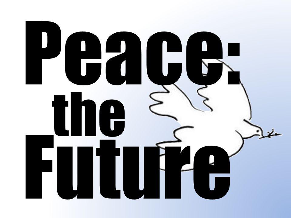 Peace: the Future