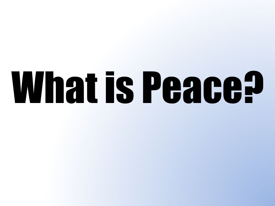 What is Peace