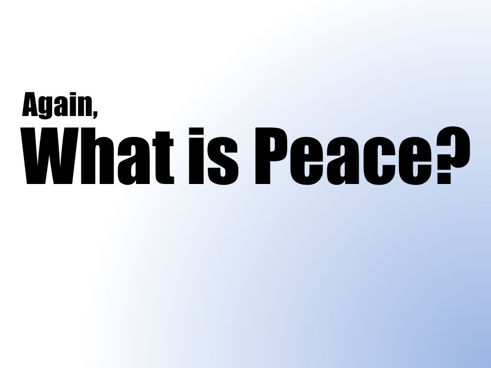 What is Peace Again,