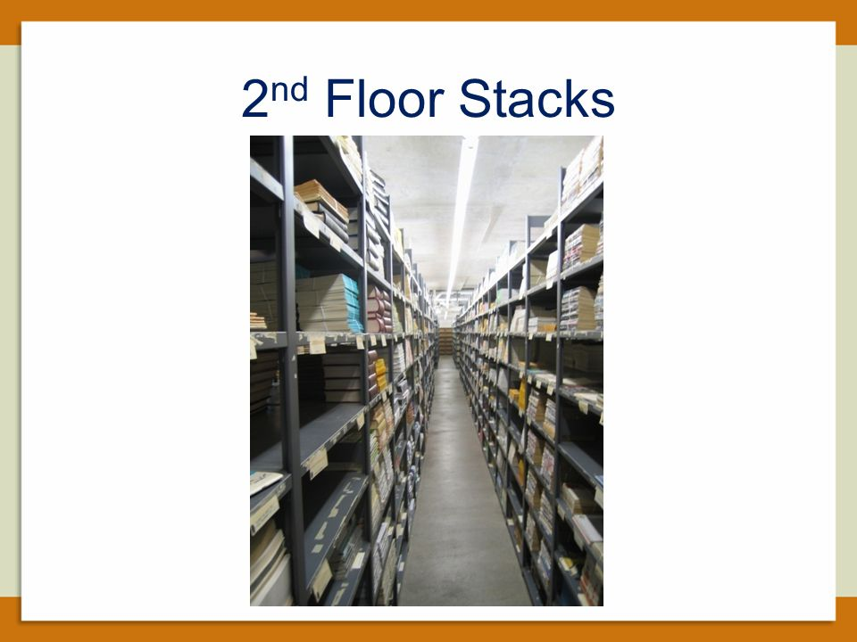 2 nd Floor Stacks