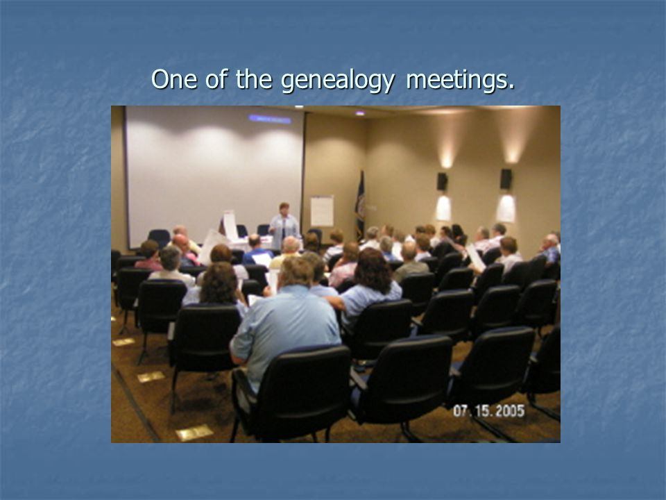 One of the genealogy meetings.