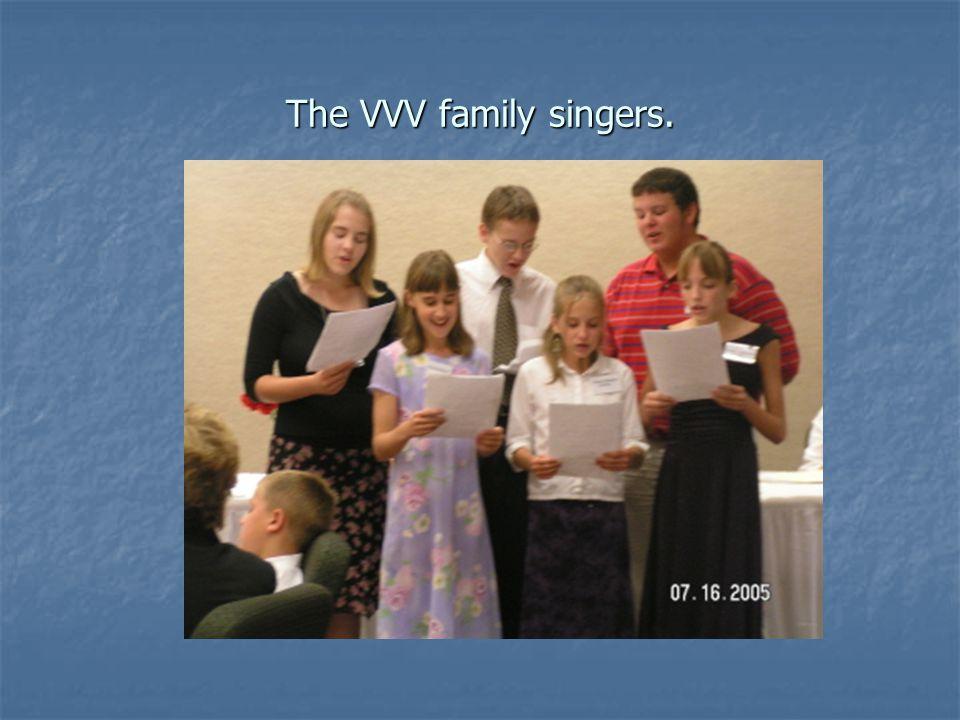 The VVV family singers.