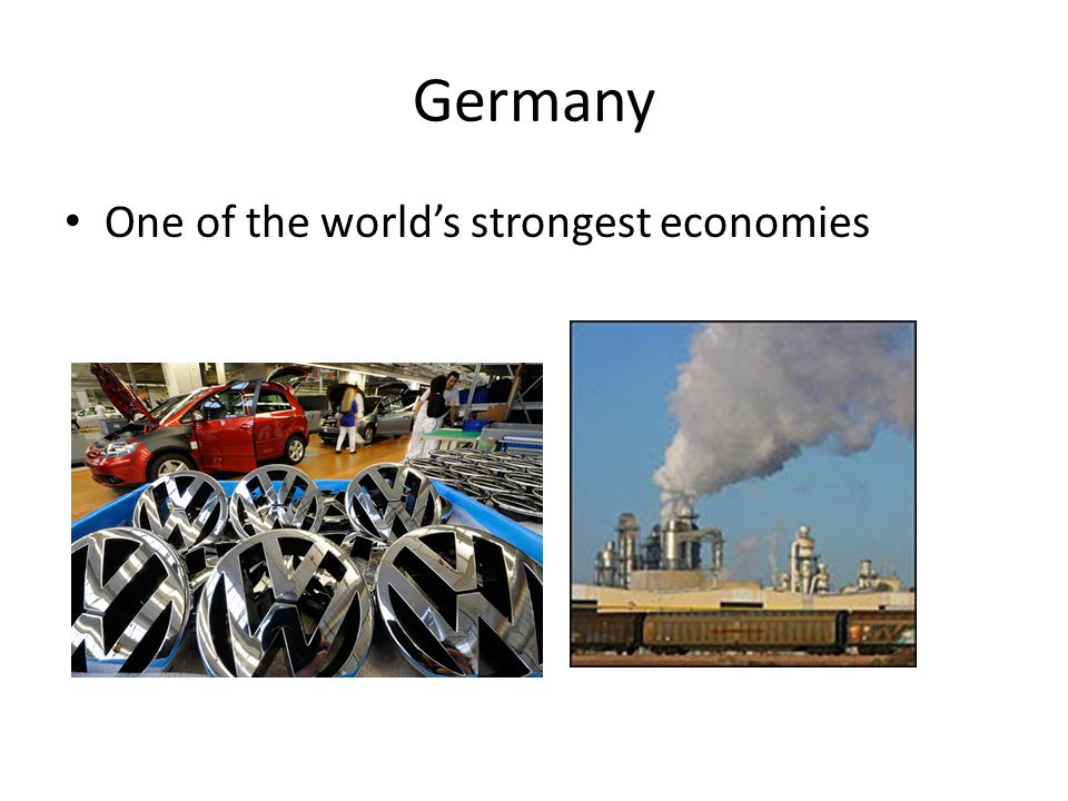 Germany One of the world's strongest economies