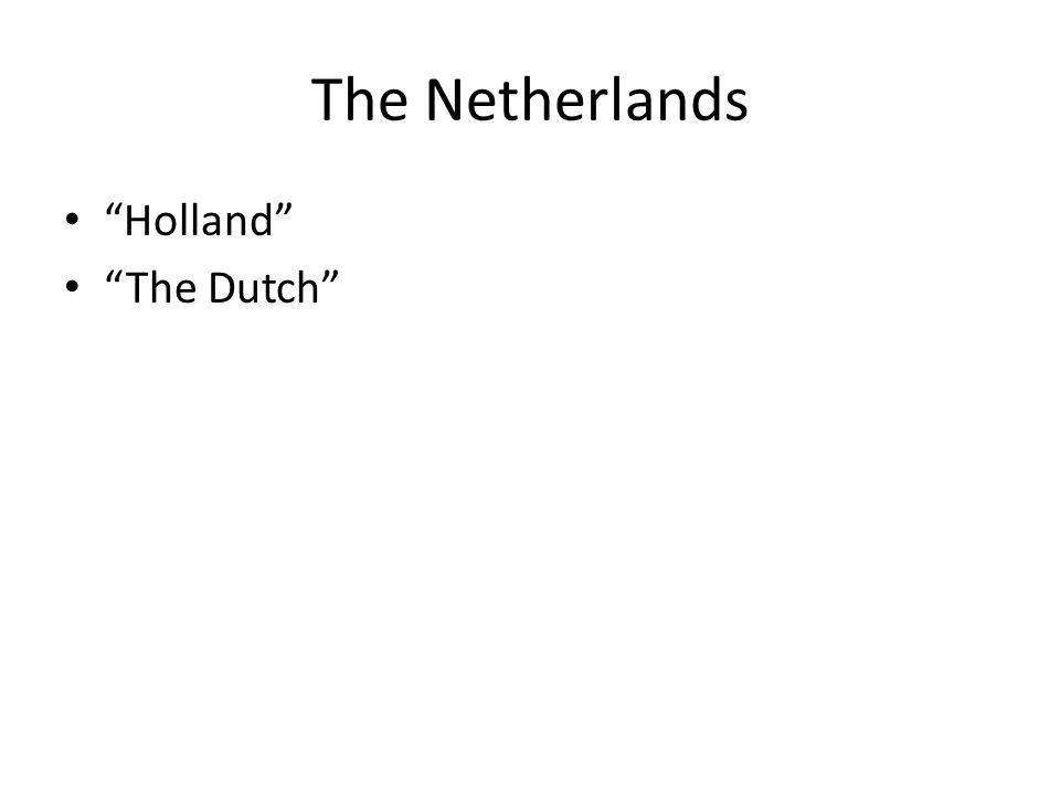The Netherlands Holland The Dutch