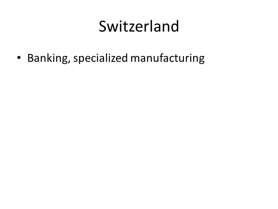 Switzerland Banking, specialized manufacturing