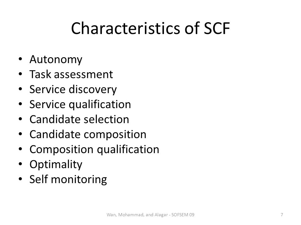 Characteristics of SCF Autonomy Task assessment Service discovery Service qualification Candidate selection Candidate composition Composition qualific