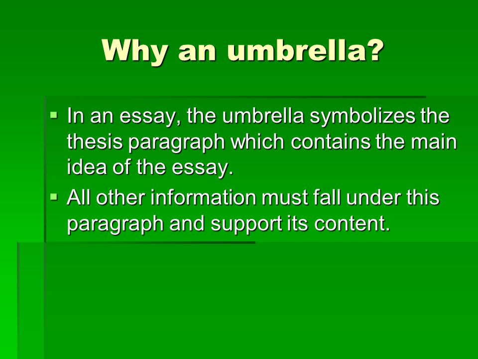 Why an umbrella.
