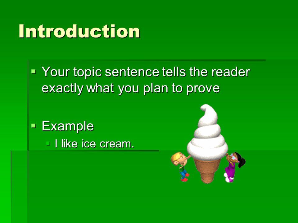 Easy, huh.I like ice cream is really simple.