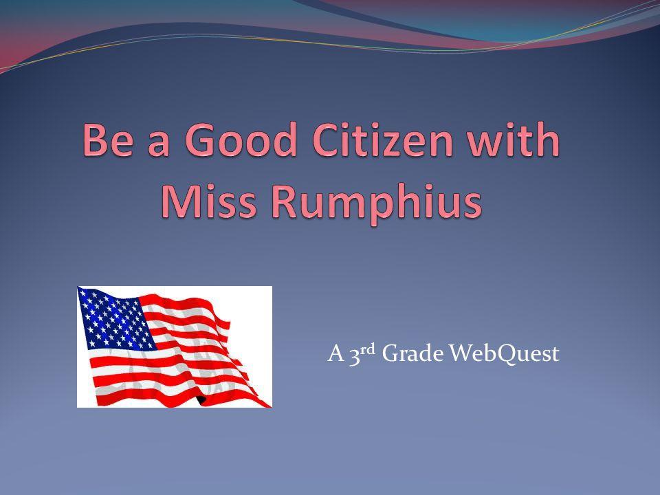 A 3 rd Grade WebQuest