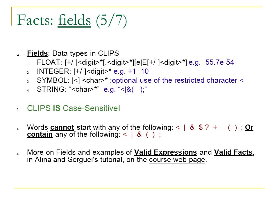 Facts: fields (5/7)  Fields: Data-types in CLIPS 1.