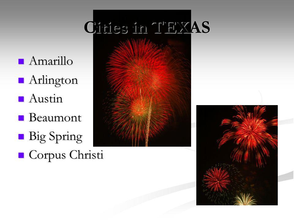 Cities in TEXAS Amarillo Amarillo Arlington Arlington Austin Austin Beaumont Beaumont Big Spring Big Spring Corpus Christi Corpus Christi