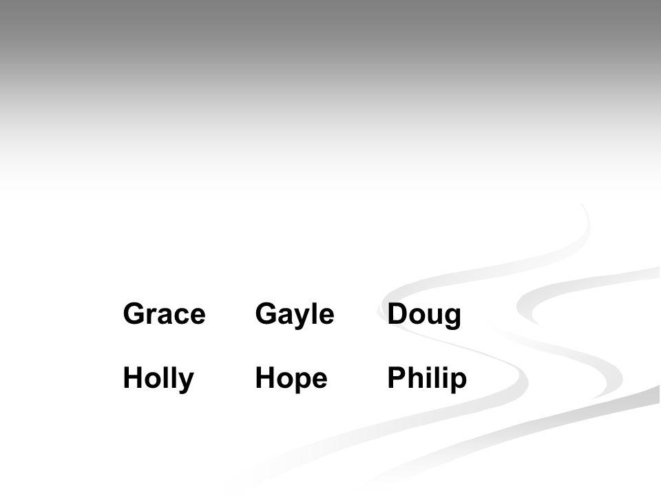 GraceGayleDoug HollyHopePhilip